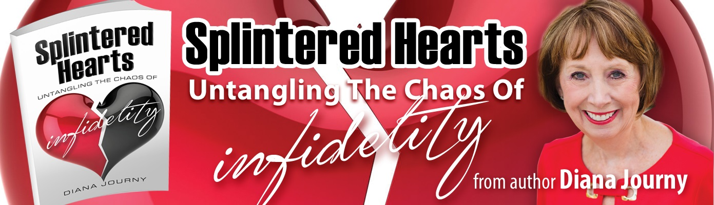 Splintered Hearts: Untangling the Chaoes of Infidelity | Cheating | Adultery | Stories | Help & Support