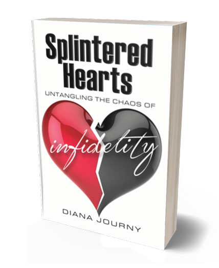 Splintered Hearts | Untangling the Chaos of Infidelity | By Diana Journy